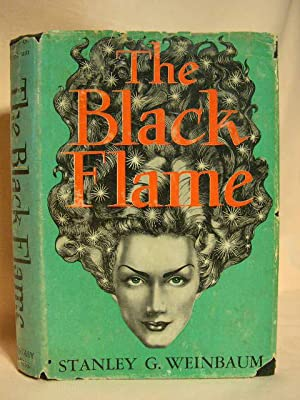 THE BLACK FLAME: Weinbaum, Stanley G.