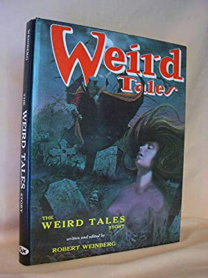 THE WEIRD TALES STORY: Weinberg, Robert, written and edited by