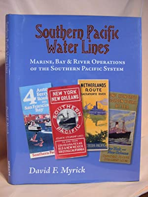 SOUTHERN PACIFIC WATER LINES: MARINE, BAY & RIVER OPERATIONS OF THE SOUTHERN PACIFIC SYSTEM: ...