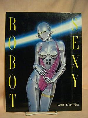 ROBOT SEXY [SEXY ROBOTS]: Sorayama, Hajime