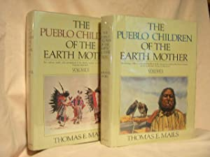 THE PUEBLO CHILDREN OF THE EARTH MOTHER, VOLUMES I AND II: Mails, Thomas E.