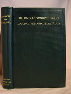 ILLUSTRATED CATALOGUE OF LOCOMOTIVES AND DETAIL PARTS: Baldwin Locomotive Works