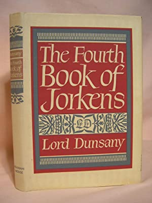 THE FOURTH BOOK OF JORKENS: Dunsany, Lord