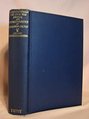 THE CIVIL WAR JOURNAL AND CORRESPONDENCE OF MATTHIAS BALDWIN COLTON: Colton, Matthias Baldwin. ...