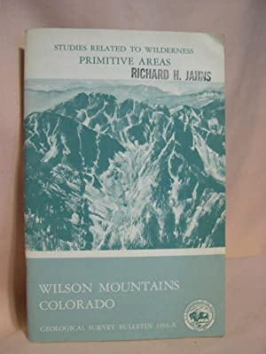 MINERAL RESOURCES OF THE WILSON MOUNTAINS PRIMITIVE AREA, COLORADO; with a section on GEOPHYSICAL ...