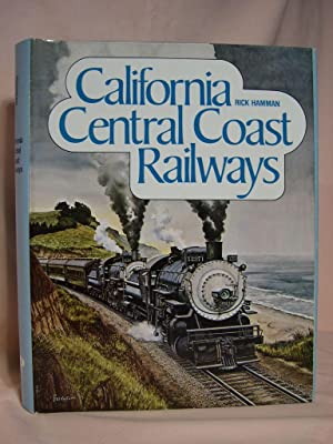 CALIFORNIA CENTRAL COAST RAILWAYS.: Hamman, Rick.