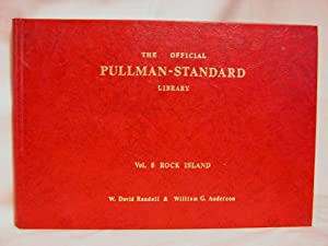 THE OFFICIAL PULLMAN-STANDARD LIBRARY: VOL. 8, ROCK ISLAND: Randall, David, and William G. Anderson