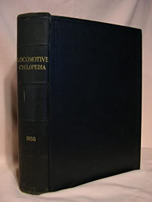 LOCOMOTIVE CYCLOPEDIA OF AMERICAN PRACTICE, 1938: Wright, Roy V.,