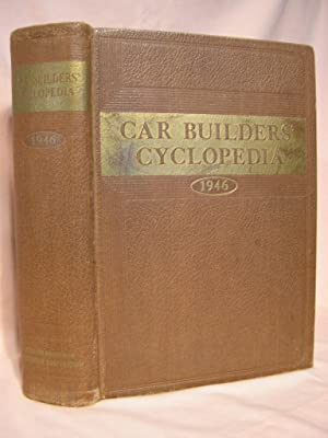 CAR BUILDERS' CYCLOPEDIA OF AMERICAN PRACTICE, 1946: Wright, Roy V., editor