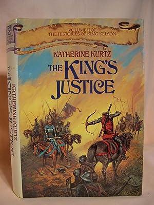 THE KING'S JUSTICE; VOLUME II OF THE HISTORIES OF KING KELSON: Kurtz, Katherine
