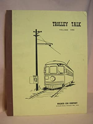 TROLLEY TALK: VOLUME ONE, ISSUES NO. 1 TO NO. 20, 1954 - 1958, REPRINTED 1975: Wagner, Birdella, ...