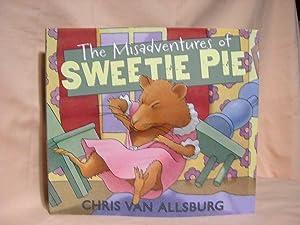 THE MISADVENTURES OF SWEETIE PIE: Van Allsburg, Chris