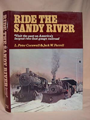RIDE THE SANDY RIVER: A TRIP INTO: Cornwall, L. Peter,