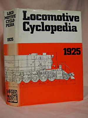 LOCOMOTIVE CYCLOPEDIA OF AMERICAN PRACTICE, 1925: Wright, Roy V., editor