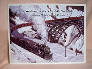 CANADIAN PACIFIC'S MIGHTY NO. 8000: Bain, Donald M., and Jack D. Leslie