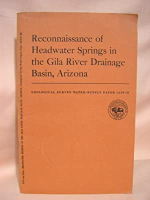 RECONNAISSANCE OF HEADWATER SPRINGS IN THE GILA RIVER DRAINAGE BASIN, ARIZONA: GEOLOGICAL SURVEY ...
