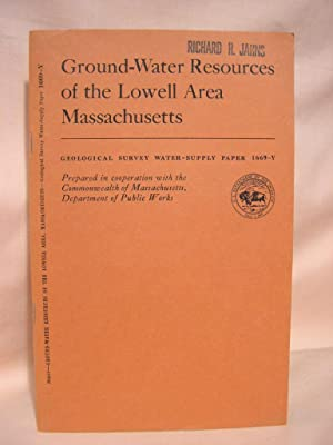 GROUND-WATER RESOURCES OF THE LOWELL AREA, MASSACHUSETTS: GEOLOGICAL SURVEY WATER-SUPPLY PAPER 1669...