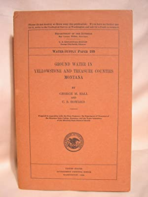 GROUND WATER IN YELLOWSTONE AND TREASURE COUNTIES, MONTANA; GEOLOGICAL SURVEY WATER-SUPPLY PAPER ...
