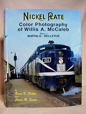 NICKEL PLATE COLOR PHOTOGRAPHY OF WILLIS A.: Dicken, Bruce K.,