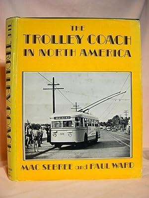 THE TROLLEY COACH IN NORTH AMERICA: Sebree, Mac, and Paul Ward