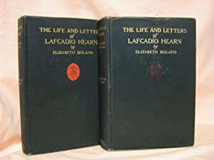 THE LIFE AND LETTERS OF LAFCADIO HEARN: VOLUMES I & II: Bisland, Elizabeth (Lafcadio Hearn)