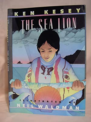 THE SEA LION: A STORY OF THE SEA CLIFF PEOPLE: Kesey, Ken