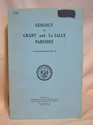 GEOLOGY OF GRANT AND LA SALLE PARISHES; GEOLOGICAL BULLETIN NO. 10: Fisk, H.N.