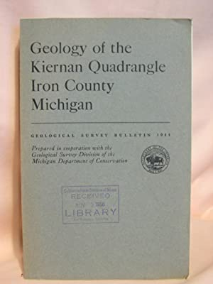 GEOLOGY OF THE KIERNAN QUADRANGLE, IRON COUNTY, MICHIGAN; GEOLOGICAL SURVEY BULLETIN 1044: Gair, ...