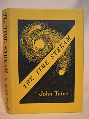 THE TIME STREAM: Taine, John (Eric Temple Bell)