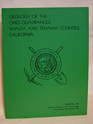 GEOLOGY OF THE ONO QUADRANGLE, SHASTA AND TEHAMA COUNTIES, CALIFORINA; SPECIAL REPORT 192: Murphy, ...