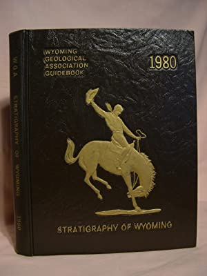 STRATIGRAPHY OF WYOMING, GUIDEBOOK 1980; 31st FIELD CONFERENCE: Hollis, Steve, editor