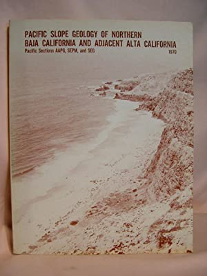 PACIFIC SLOPE GEOLOGY OF NORTHERN BAJA CALIFORNIA AND ADJACENT ALTA CALIFORNIA; GEOLOGICAL ...