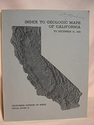 INDEX TO GEOLOGIC MAPS OF CALIFORNIA TO DECEMBER 31, 1956; SPECIAL REPORT 52, and INDEX TO GEOLOGIC...