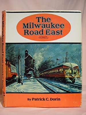 THE MILWAUKEE ROAD EAST: MAERICA'S RESOURCEFUL RAILROAD: Dorin, Patrick C.