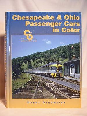 CHESAPEAKE & OHIO PASSENGER CARS IN COLOR: Stegmaier, Jr., Harry