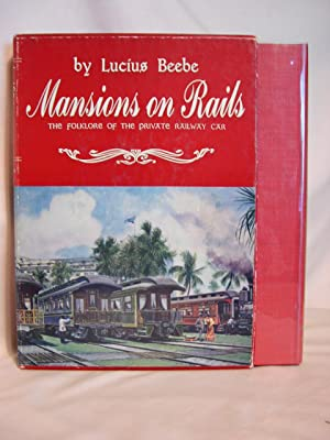 MANSIONS ON RAILS: Beebe, Lucius