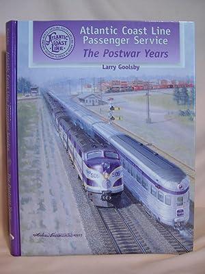 ATLANTIC COAST LINE PASSENGER SERVICE, THE POST WAR YEARS: Goolsby, Larry