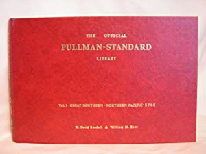 THE OFFICIAL PULLMAN-STANDARD LIBRARY: VOL. 3, GREAT NORTHERN - NORTHERN PACIFIC - SP&S: ...
