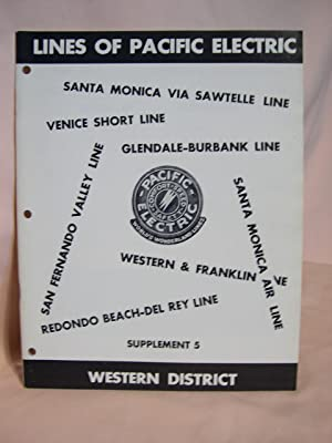 LINES OF PACIFIC ELECTRIC, WESTERN DISTRICT. INTERURBANS SPECIAL 16, SUPPLEMENT 5, VOLUME 21, NO. 3...