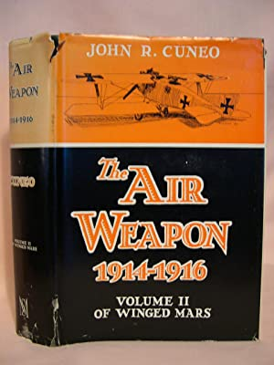 THE AIR WEAPON 1914-1916: VOLUME II OF WINGED MARS