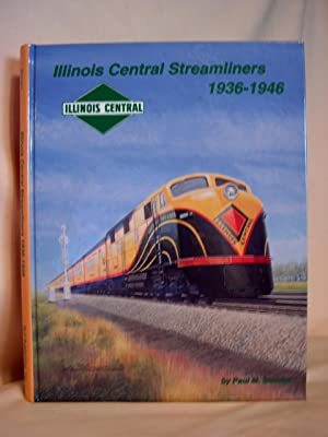 ILLINOIS CENTRAL STEAMLINERS 1936-1946: Somers, Paul M.