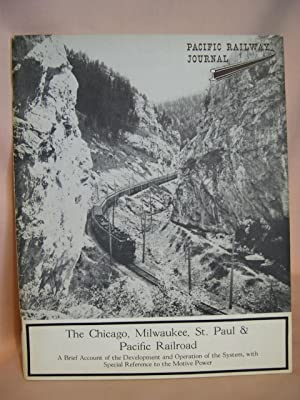 THE CHICAGO, MILWAUKEE, ST. PAUL & PACIFIC RAILROAD; A BRIEF ACCOUNT OF THE DEVELOPMENT AND ...