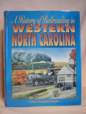 A HISTORY OF RAILROADING IN WESTERN NORTH CAROLINA: Poole, Cary Franklin