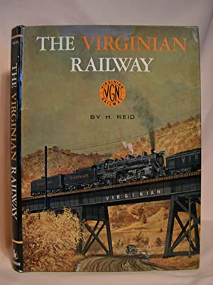 THE VIRGINIAN RAILWAY: Reid, H.