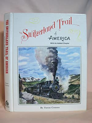 THE SWITZERLAND TRAIL OF AMERICA, WITH AN ADDED CHAPTER: Crossen, Forest