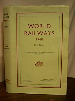 WORLD RAILWAYS 1960, A WORLD-WIDE SURVEY OF RAILWAY OPERATION AND EQUIPMENT: Sampson, Henry, editor