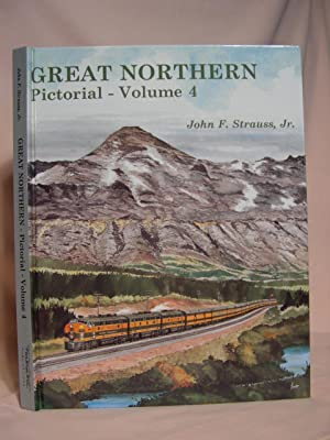GREAT NORTHERN PICTORIAL - VOLUME 4; ROCKY'S NORTHWEST POSTMAN AND NEW COMPANIONS: Strauss, ...