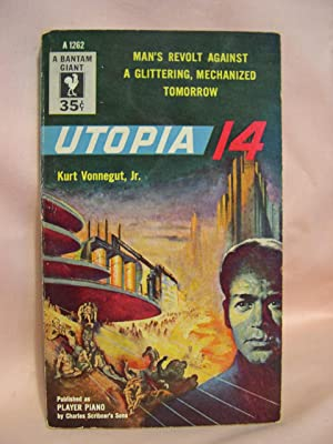 UTOPIA 14 [PLAYER PIANO]: Vonnegut, Kurt, Jr.