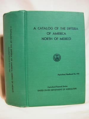A CATALOG OF THE DIPTER OF AMERICA NORTH OF MEXICO: AGRICULTURE HANDBOOK NO. 276: Stone, Alan, ...