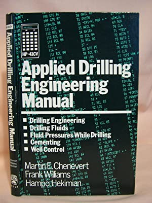 HP-41CV APPLIED DRILLING ENGINEERING MANUAL: Chenevert, Martin E., Frank Williams and Hampo ...